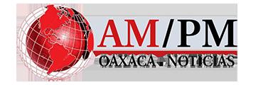 AM PM Oaxaca Noticias